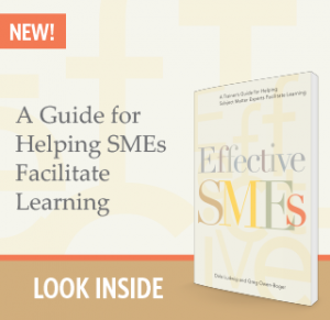 Effective SMEs: A Trainer's Guide for Helping Subject Matter Experts Facilitate Learning